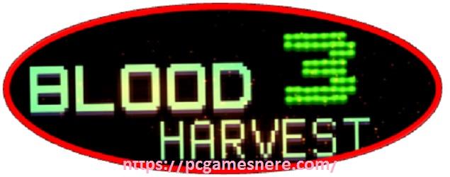Blood Harvest 3 Pc Download Free Full Game