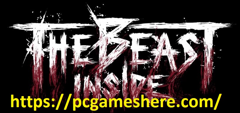 Download The Beast Inside Free Full Highly Compressed Game