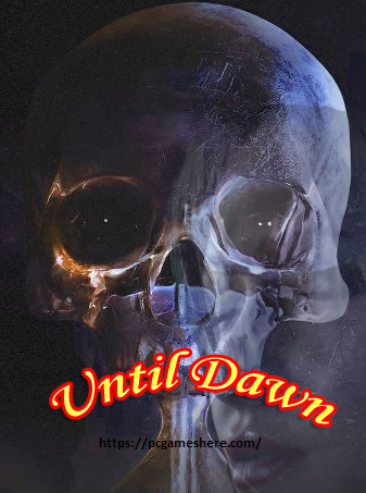 Download Until Dawn Pc Free Full Game Highly Compressed Torrent